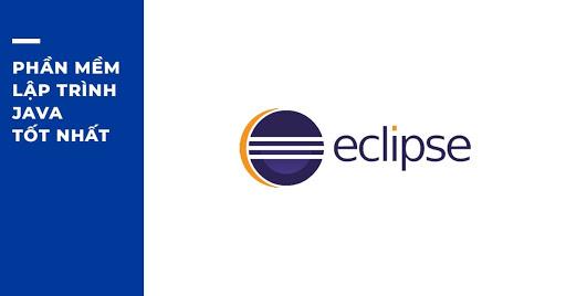 Eclipse được đánh giá là phần mềm dùng để lập trình Java tốt nhất.
