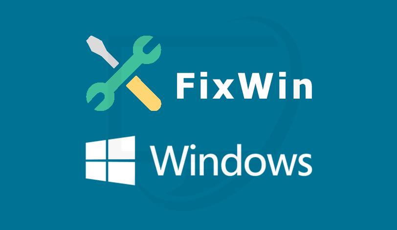Phần mềm FixWin dành cho hệ điều hành Windows