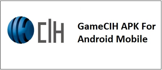 GameCIH hack for Android Mobile.