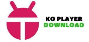 download phần mềm giả lập android Koplayer